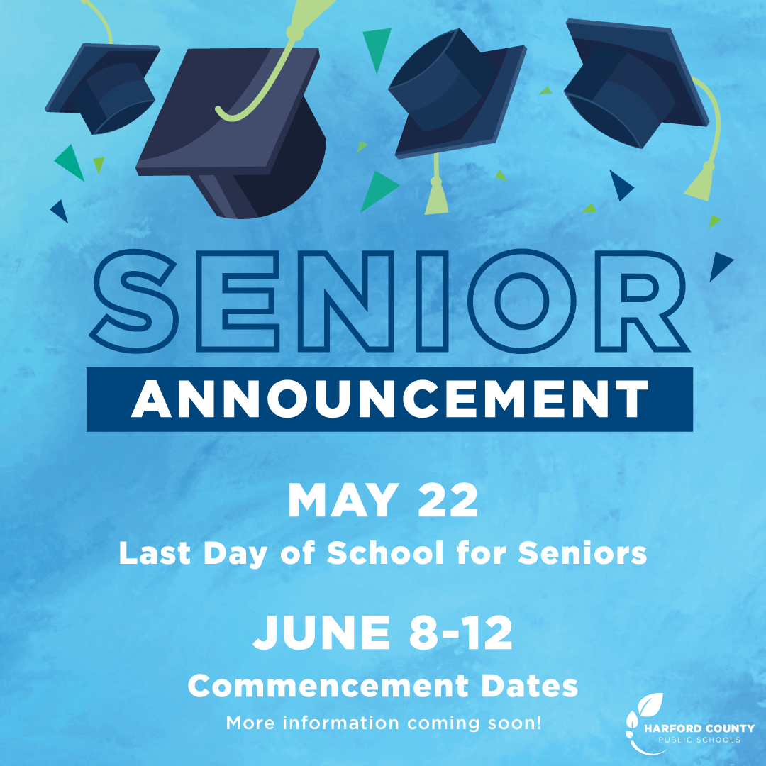 Senior Announcement - May 22 Last Day of School for Seniors - June 8 - 12 Commencement Dates - More Information coming soon!